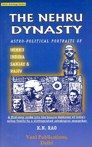 9788189221010: The Nehru Dynasty: Astro-Political Portraits of Nehru, Indira, Sanjay and Rajiv: Hindu Astrology Series