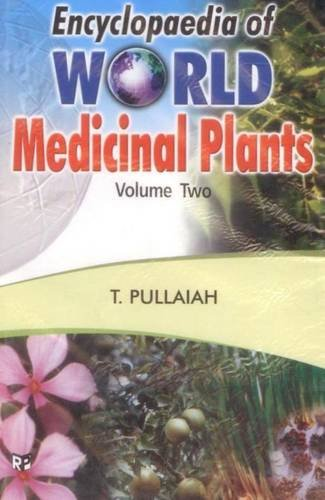 Encyclopaedia of World Medicinal Plants,5 Vols: T. Pullaiah