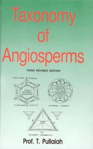 Taxonomy of Angiosperms, 3rd Revised Edition: T. Pullaiah