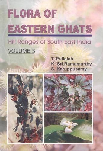 Flora of Eastern Ghats: Hill Ranges of South East India Volume 3: Rosaceae to Asteraceae