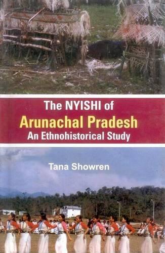 NYISHI of Arunachal Pradesh : An Ethnohistorical Study: Tana Showren