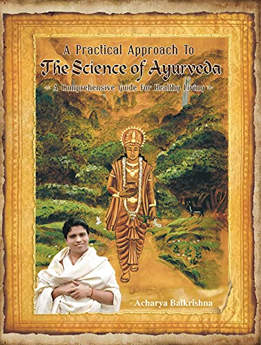9788189235888: A Practical Approach to The Science of Ayurveda (A Comprehensive Guide for Healthy Living)