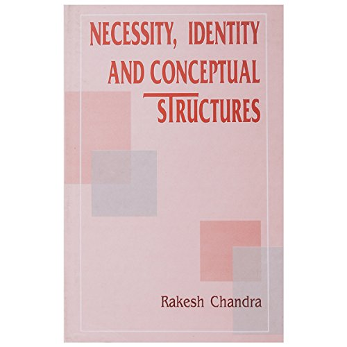 Necessity, Identity and Conceptual Structures: Rakesh Chandra