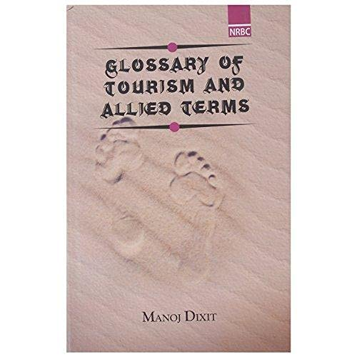 Glossary Of Tourism And Allied Terms: Manoj Dixit