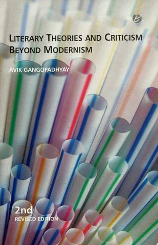 Literary Theories and Criticism Beyond Modernism: Gangopadhyay, Avik