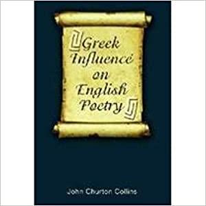 Greek Influence on English Poetry: John Churton Collins
