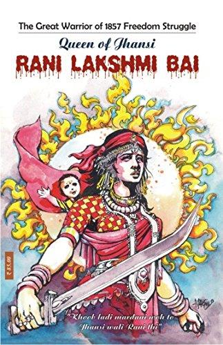 Queen of Jhansi Rani Lakshmi Bai: Khanna Monika