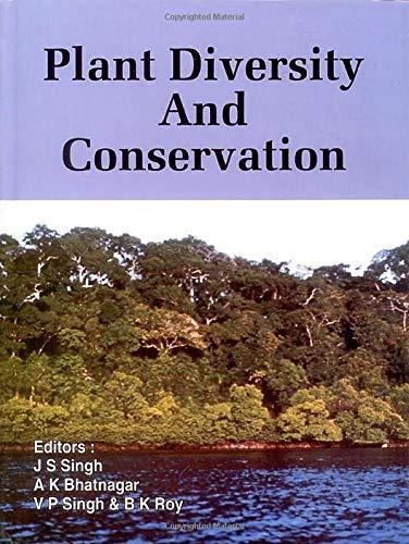 Plant Diversity and Conservation: J S Singh;