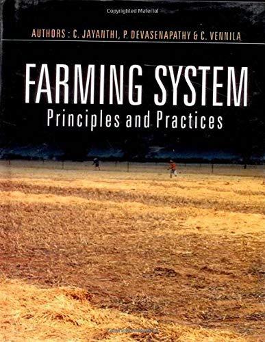 Farming System : Principles and Practices: C Jayanthi; P Devasenapathy and C Vennila