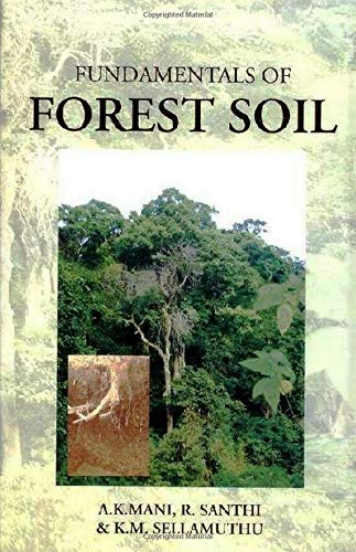 Fundamentals of Forest Soil: Sellamuthu K.M. Santhi