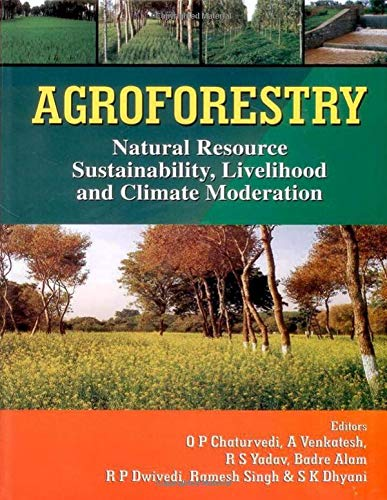 Agroforestry : Natural Resources Sustainability Livelihood and: O P Chaturvedi;