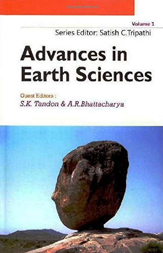 Advances in Earth Sciences : Vol: 1: Satish C Tripathi;