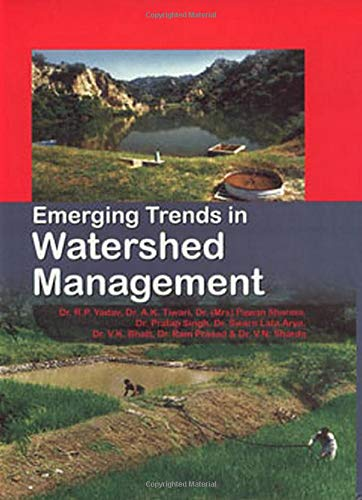 Emerging Trends in Watershed Management: R P Yadav;