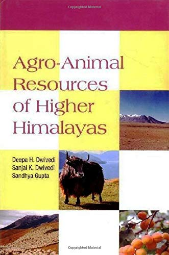 Agro Animal Resources of Higher Himalayas: Edited by Deepa