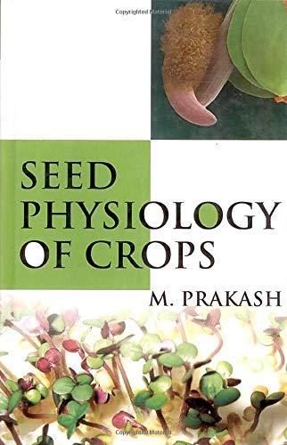 Seed Physiology of Crops: M. Prakash