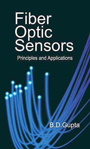 Fiber Optic Sensors: Principles And Applications: Gupta, Banshi Das