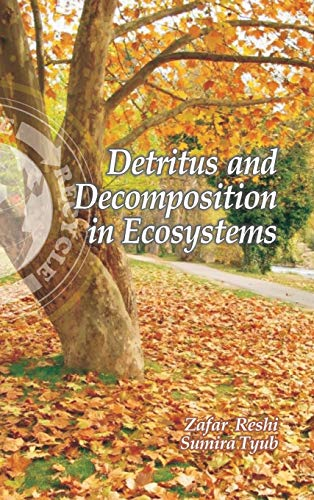 Detritus and Decomposition in Ecosystems: Zafar Reshi,Sumira Tyub