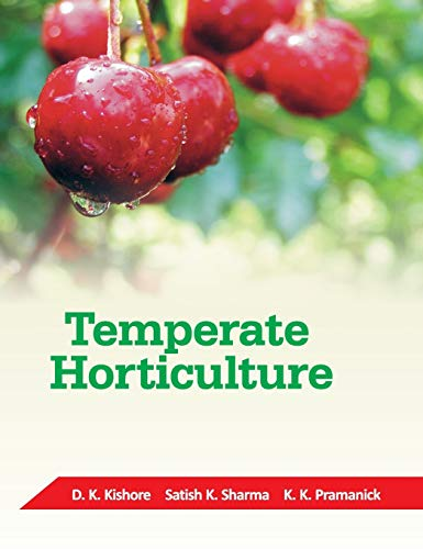 Temperate Horticulture : Current Scenario: D K Kishore;
