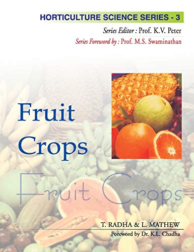Fruit Crops, (Horticulture Science Series-3): T. Radha, L.