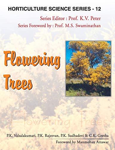 Flowering Trees, ( Horticulture Science Series-12): P.K. Valsalakumari, P.K.