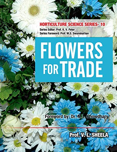 Flowers for Trade, (Horticulture Science Series-10): V.L. Sheela (Author)