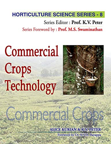 Commercial Crops Technology, (Horticulture Science Series-8): K.V. Peter &