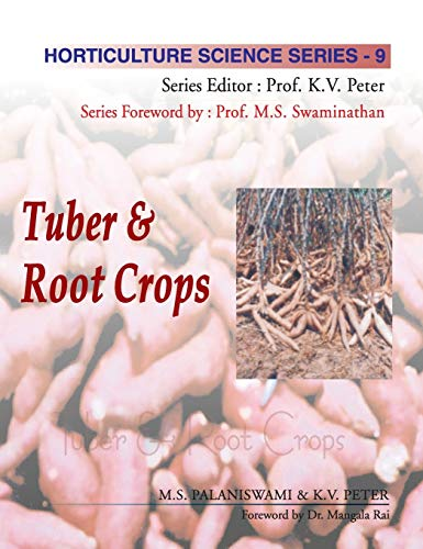 Tuber and Root Crops, (Horticulture Science Series-9): M.S. Palinaswami (Author)
