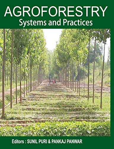 Agroforestry: Systems and Practices: Sunil Puri & Pankaj Panwar (Eds)