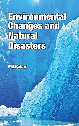 Environmental Changes and Natural Disasters: Md. Babar (Ed.)