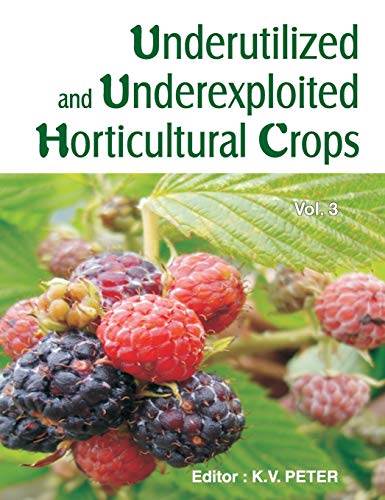 Underutilized and Underexploited Horticultural Crops, Vol. III: K.V. Peter (Ed.)
