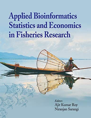 Applied Bioinformatics,Statistics and Economics in Fisheries Research: Ajit Kumar Roy