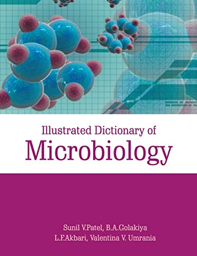 Illustrated Dictionary of Microbiology: S.V. Patel,B.A. Golakiya,L.F. Akbari,Valentina V. Umrania