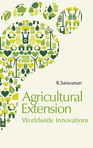 Agricultural Extension: Worldwide Innovations: R. Saravanan