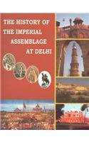 9788189443078: The History of The Imperial Assemblage At Delhi