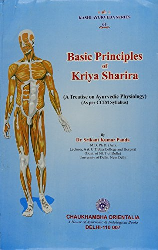 Basic Principles of Kriya Sharira: A Treatise on Ayurvedic Physiology as Per CCIM Syllabus: Srikant...