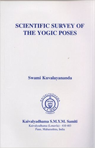 Scientific Survey of the Yogic Poses: Swami Kuvalayananda