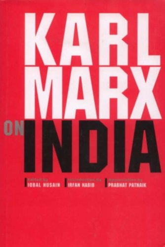 9788189487010: Karl Marx on India: From the New York Daily Tribune Including Articles by Frederick Engels and Extracts from Marx-engels Correspondence 1853-1862