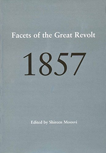 Facets of the Great Revolt: 1857: Shireen Moosvi (ed.)