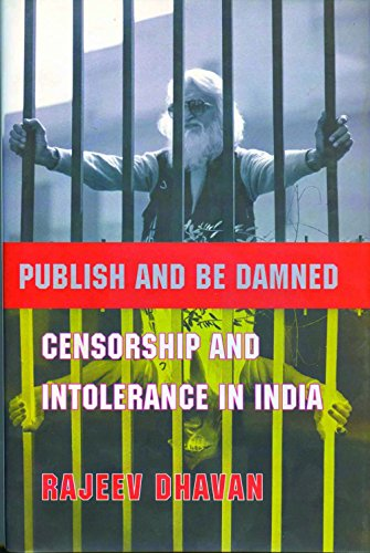 9788189487454: Publish and Be Damned: Censorship and Intolerance in India