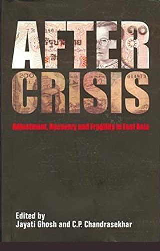 After Crisis: Adjustment Recovery and Fragility in: Ghosh, Jayati, Chandrasekhar,