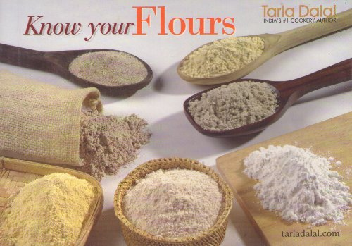 Know Your Flours: Tarla Dalal