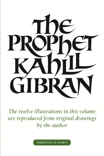 The Prophet Kahil Gibran (Timeless Classics): Kahlil Gibran