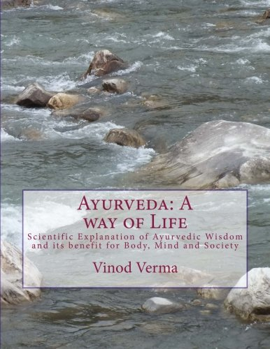 9788189514259: Ayurveda: A way of Life: Scientific Explanation of Ayurvedic Wisdom and its benefit for Body, Mind and Society
