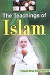 Teachings of Islam: Hazrat Mirza Gulam