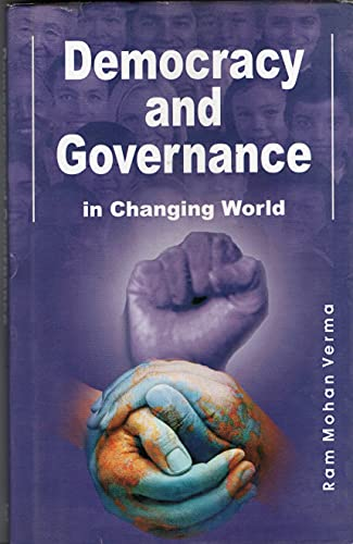 Democracy and Governance in a Changing World: Ram Mohan Verma