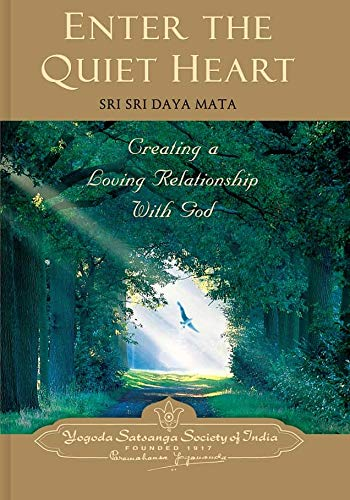 Enter the Quiet Heart: Sri Sri Daya Mata