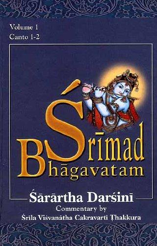 9788189564131: Srimad Bhagavatam : Canto 1-2 With the Commentary Sarartha Darsini by Srila Visvanatha Cakravarti Thakura (Vol. 1)