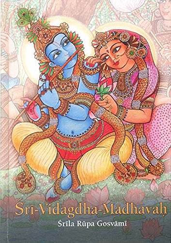 9788189564513: Sri-Vidagdha-Madhavah: With the Commentary of Visvanatha Cakravati (Transliteration with English Translation)