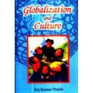 Globalization and Culture: Raj Kumar Pruthi