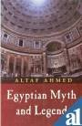 Egyptian Myth and Legend: Altaf Ahmed
